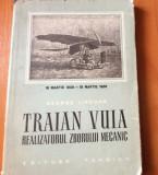 Traian Vuia , Realizatorul Zborului Mecanic - George Lipovan