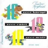 Zece harapi, zece catei, zece mate - Tudor Arghezi