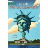 Carte Editura Pandora M, Ce este Statuia Libertatii? Joan Holub