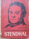 Viata Romantata A Lui Stendhal - A. Vinogradov ,307724