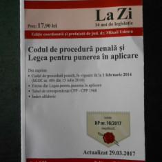 CODUL DE PROCEDURA PENALA SI LEGEA PENTRU PUNEREA IN APLICARE (2017)