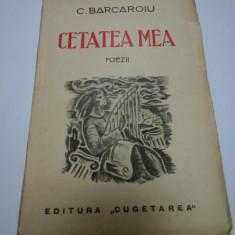 CETATEA MEA - POEZII - C. BARCAROIU (Cu dedicatie)