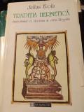 "TRADITIA HERMETICA, SIMBOLISMUL EI SI ""ARTA REGALA"" - JULIUS  EVOLA, 1999,273 P"