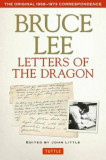 Bruce Lee Letters of the Dragon: The Original 1958-1973 Correspondence, Paperback/Bruce Lee