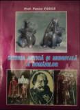 Istoria antica si medievala a românilor  / Pascu Vasile