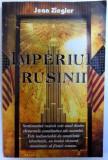 IMPERIUL RUSINII de JEAN ZIEGLER , 2006