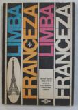 LIMBA FRANCEZA - MANUAL PENTRU CLASA a - VI - a (a - VII - a) ANUL II DE STUDIU , A DOUA LIMBA MODERNA de MARCEL SARAS , MARIA BRAESCU , 1977