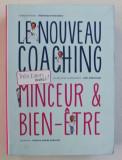 LE NOUVEAU COACHING - MINCEUR and BIEN - ETRE , par VERONIQUE ROUSSEAU , JOEL ROBUCHON , PATRICK PIERRE SABATIER , 2015