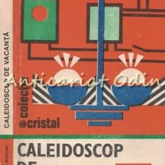 Caleidoscop De Vacanta - Mircea Constantin Munteanu