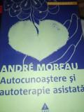 AUTOCUNOAȘTERE ȘI AUTOTERAPIE ASISTATA - ANDRE MOREAU, ED TREI, 2007,255 PAG