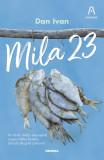 Mila 23 | Dan Ivan, Nemira