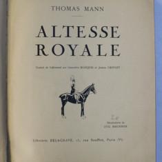 ALTESSE ROYALE par THOMAS MANN , 20 illustrations de ZYG BRUNNER , EXEMPLAR NUMEROTAT 121 DIN 220* , 1931