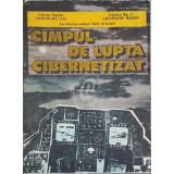 Campul de lupta cibernetizat - Concepte, realizari, perspective