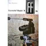 Formatul Super 8, vol. I