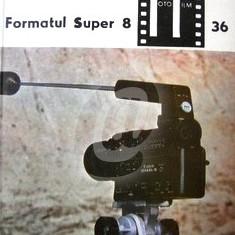 Formatul Super 8, vol. I