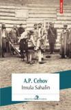 Insula Sahalin - A. P. Cehov