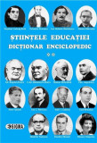 Stiintele educatiei. Dictionar Enciclopedic (vol. II) | Eugen Noveanu, Dan Potolea