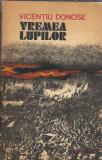 Vremea lupilor - Vicentiu Donose / roman istoric