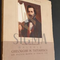 GHEORGHE M. TATTARESCU UN PICTOR ROMAN SI VEACUL SAU - J. W. GHIKA