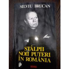 STALPII NOII PUTERI IN ROMANIA DE SILVIU BRUCAN