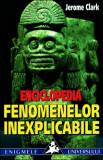 Jerome Clark - Enciclopedia fenomenelor inexplicabile
