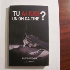 "PVM - Cristi GROSARU ""Tu ai Iubi un Om ca Tine?"" / necitita"