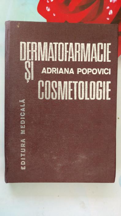 Dermatofarmacie Si Cosmetologie - Adriana Popovici EDITURA MEDICALA .