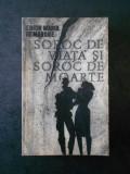 ERICH MARIA REMARQUE - SOROS DE VIATA SI SOROC DE MOARTE