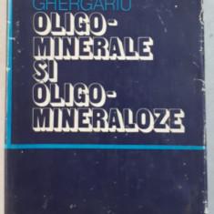OLIGOMINERALE SI OLIGOMINERALOZE de SABIN GHERGARIU , 1980