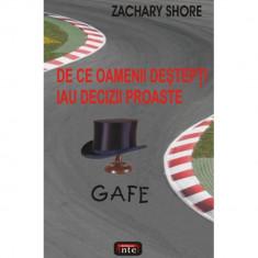 Gafe - De ce oamenii destepti iau decizii proaste - Zachary Shore