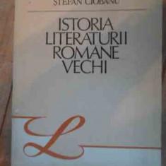 Istoria Literaturii Romane Vechi - Stefan Ciobanu ,536730