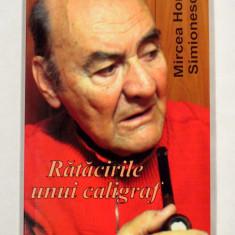Mircea Horia Simionescu - RATACIRILE UNUI CALIGRAF (2006), stare noua!