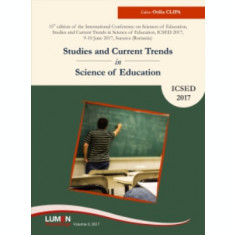 Studies and Current Trends in Science of Education, ICSED 2017 - Otilia CLIPA (editor)