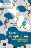 Lecții de optimism pentru cei hotărâți să fie fericiți