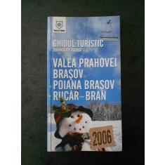 GHIDUL TURISTIC - VALEA PRAHOVEI, BRASOV, POIANA BRASOV, RUCAR-BRAN