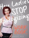 Hey Ladies, Stop Apologizing Workbook