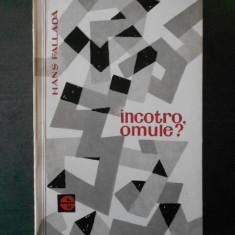 HANS FALLADA - INCOTRO, OMULE?
