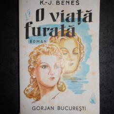 K. J. BENES - O VIATA FURATA (1943, trad. de Paul Teodorescu)