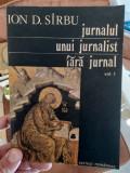 Ion D. Sirbu - Jurnalul unui jurnalist fara jurnal, vol. 1