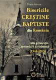 Bisericile Crestine Baptiste din Romania intre persecutie, acomodare si rezistenta (1948-1965)/Marius Silvesan, Cetatea de Scaun