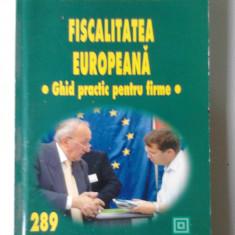 Fiscalitatea europeana - Gica Gh. Negrea     (expediere si 6 lei/gratuit) (4+1)