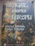 Uragan Asupra Europei Vol.1 - Vintila Corbul Eugen Burada ,528082
