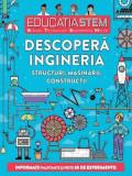 Educația Stem. Descoperă ingineria. Structuri, mașinării, construcții