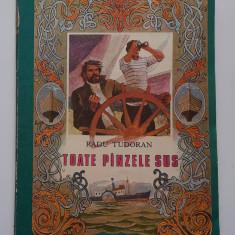 Radu Tudoran - Toate Panzele Sus - Format Mare (Ed. Ion Creanga-ilustratii color