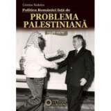 Politica Romaniei fata de Problema Palestiniana. 1948-1979 - Cristina Nedelcu