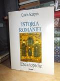 CONSTANTIN SCORPAN - ISTORIA ROMANIEI ( ENCICLOPEDIE ) , 1997