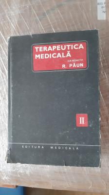 Terapeutica medicala vol 2  R. Paun STARE FOARTE BUNA . foto