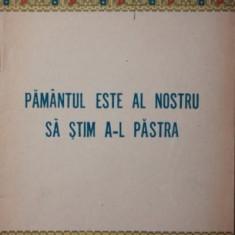 PAMANTUL ESTE AL NOSTRU SA STIM A L PASTRA - ***