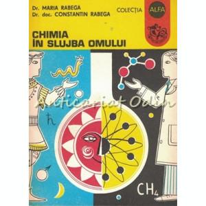 Chimia In Slujba Omului - Maria Rabega, Constantin Rabega