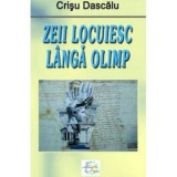 Zeii locuiesc langa Olimp | Crisu Dascalu